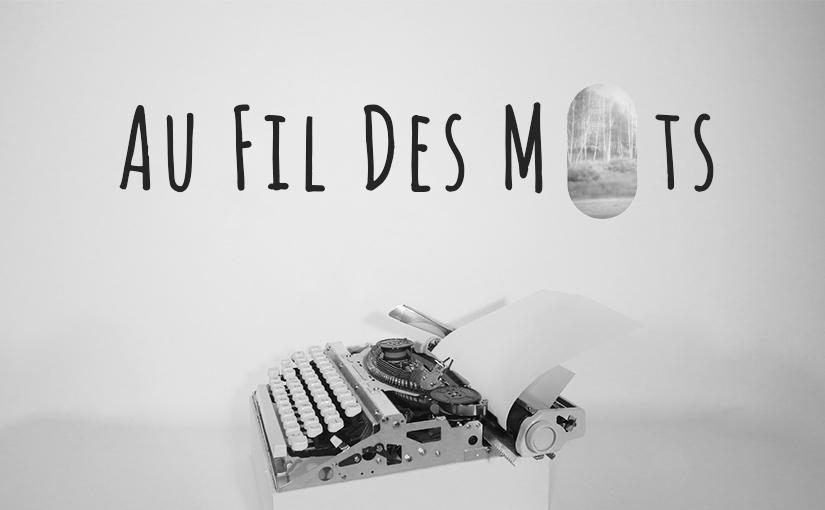 Au fil des mots / jeu, expérience interactive & atelier d'écriture…