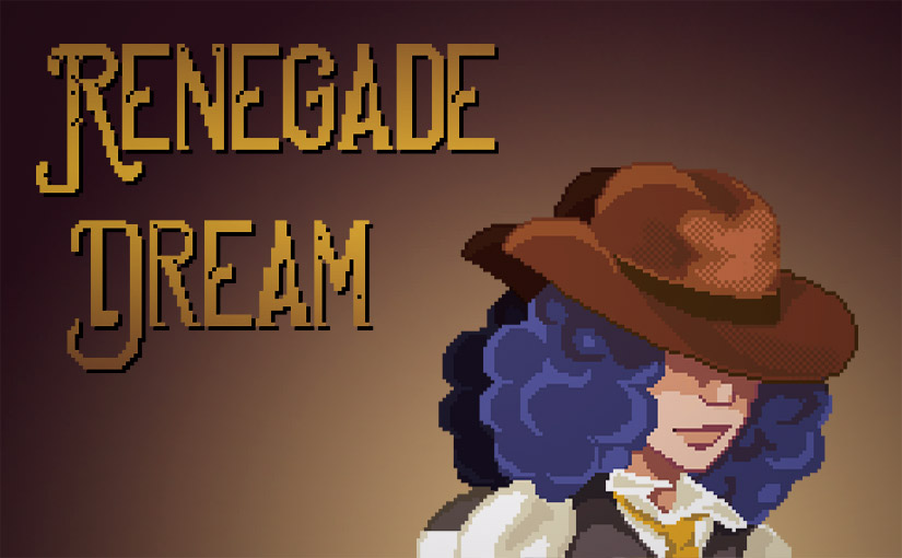 Renegade Dream / Game design 01